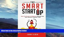 Read Online The Smart Startup: How To Crush It Without Falling Into The Venture Capital Trap John