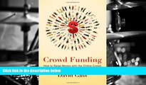 Read Online Crowd Funding: How To Raise Money With The Online Crowd David Gass For Ipad
