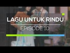 Lagu untuk Rindu Episode 10