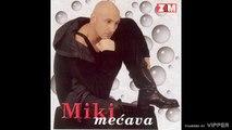 Miki Mecava - Ona vise ne zivi tu - (Audio 1999)