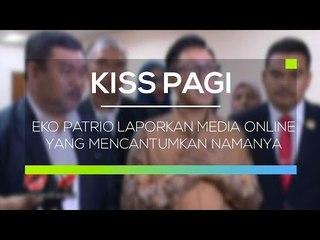 Eko Patrio Laporkan Media Online yang Mencantumkan Namanya - Kiss Pagi