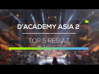 Highlights D'Academy Asia 2 - Top 5 Result