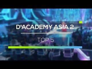 Highlight D'Academy Asia 2 - Top 5