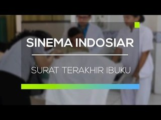 Sinema Indosiar - Surat Terakhir Ibuku