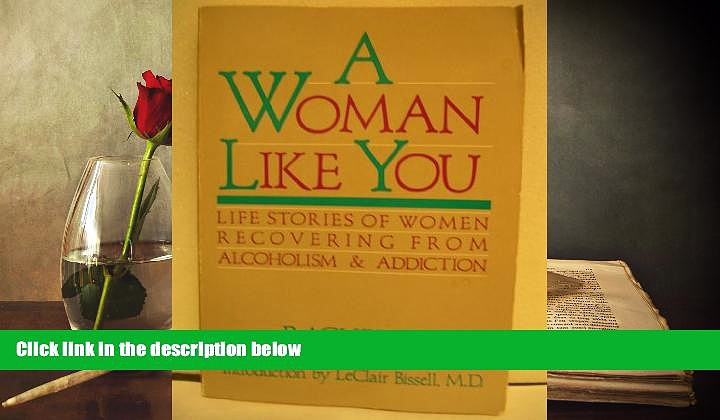 Buy Rachel V. A Woman Like You:  Stories of Women Recovering from Alcoholism and Addiction Full