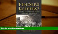 Audiobook Finders Keepers?: How the Law of Capture Shaped the World Oil Industry Terence Daintith