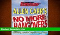 Online Allen Carr Allen Carr s No More Hangovers: Control Your Drinking the Easy Way (Allen Carr s