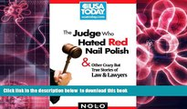 FREE [PDF]  The Judge Who Hated Red Nail Polish: And Other Crazy but True Stories of Law and