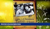 Online Fabrienne For the Love of her Children and the Tattoo on his Heart: Breaking the Cycle