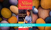 BEST PDF  Ninos Superdotados / Highly Gifted Children: La Inteligencia Reconciliada / The