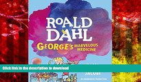 READ THE NEW BOOK George s Marvelous Medicine READ NOW PDF ONLINE
