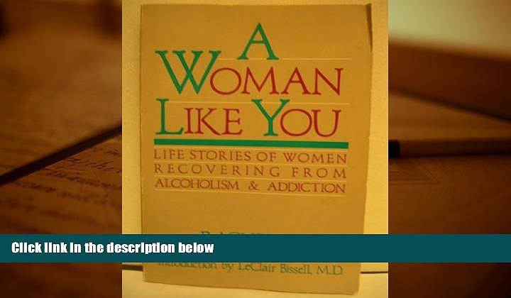 Online Rachel V. A Woman Like You:  Stories of Women Recovering from Alcoholism and Addiction