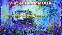Donne-moi du bon temps INSTRUMENTAL  Vincent LAMMOUR