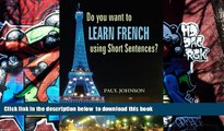 FREE PDF  Do you want to Learn French using Short Sentences? (French books, French Language,
