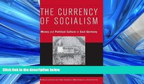 Read  The Currency of Socialism: Money and Political Culture in East Germany (Publications of the