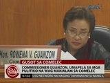 24 Oras: Commissioner Guanzon, umapela sa mga pulitiko na 'wag makialam sa Comelec