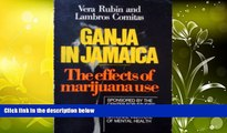 Online Vera D. Rubin Ganja in Jamaica: A Medical Anthropological Study of Chronic Marihuana Use