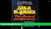 Buy Vera D. Rubin Ganja in Jamaica: A Medical Anthropological Study of Chronic Marihuana Use (New