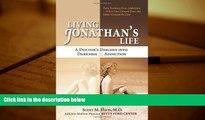 Buy Scott M. Davis M.D. Living Jonathan s Life: A Doctor s Descent Into Darkness   Addiction Full