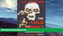 Buy  The Cold Turkey Chronicles: Quit Quitting and Just Quit Smoking A. O. Comerford  PDF
