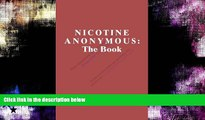 Buy  Nicotine Anonymous: The Book - Fifth Edition Members of Nicotine Anonymous  PDF