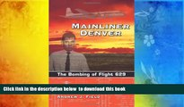 READ book  Mainliner Denver: The Bombing of Flight 629  FREE BOOK ONLINE