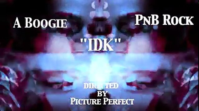 """A Boogie Wit Da Hoodie & PnB Rock """"IDK (I Don't Know)"""" (Official Music Video)"""