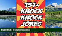 READ THE NEW BOOK 151+ Knock Knock Jokes: Funny Knock Knock Jokes for Kids (Funny Jokes) (Volume