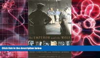 EBOOK ONLINE The Emperor and the Wolf: The Lives and Films of Akira Kurosawa and Toshiro Mifune