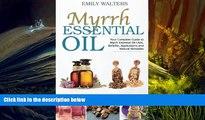 PDF  Myrrh Essential Oil: Your Complete Guide to Myrrh Essential Oil Uses, Benefits, Applications