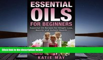 Buy Katie May Essential Oils for Beginners: Essential Oil Recipes for Weight Loss, Beauty, and
