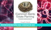 READ book  Common Cents Estate Planning: Practical Advice You Should Consider With Your Attorney,