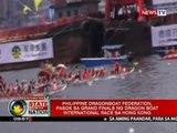 SONA: Phl Dragonboat Federation, pasok sa grand finals ng Dragon Boat Int'l race sa HK