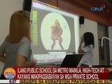 UB: Ilang public schools sa Metro Manila, high-tech at kayang makapagsabayan sa mga private school