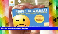 FREE [PDF]  People of Walmart: Of the People, By the People, For the People  DOWNLOAD ONLINE