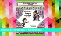 FREE DOWNLOAD  Shakespeare s Romeo   Juliet for Kids: 3 Short Melodramatic Plays for 3 Group