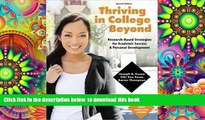 PDF [FREE] DOWNLOAD  Thriving in College AND Beyond: Research-Based Strategies for Academic