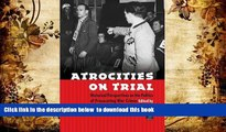 READ book  Atrocities on Trial: Historical Perspectives on the Politics of Prosecuting War Crimes