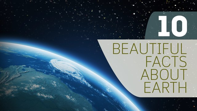 10 Beautiful Facts about Earth