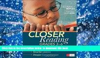 READ book  Closer Reading, Grades 3-6: Better Prep, Smarter Lessons, Deeper Comprehension (Corwin