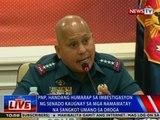 NTVL: PNP, handang humarap sa imbestigasyon kaugnay sa mga namamatay na sangkot umano sa droga
