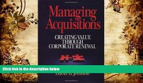 PDF [FREE] DOWNLOAD  Managing Acquisitions:  Creating Value Through Corporate Renewal [DOWNLOAD]