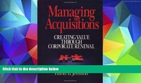 BEST PDF  Managing Acquisitions:  Creating Value Through Corporate Renewal [DOWNLOAD] ONLINE