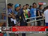 Manila North Harbor, doble-higpit ang seguridad matapos ang pagsabog sa Davao City