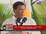 SONA: Pres. Duterte on De Lima: I think she's having a breakdown