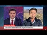 The War In Syria: Turkish soldiers killed in regime air strikes