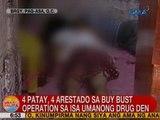UB: 4 patay, 4 arestado sa buy bust operation sa isa umanong drug den sa QC