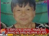 UB: 73-anyos na ginang, pinaslang umano ng sariling anak at apo sa Cebu City