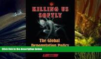 Read  Killing Us Softly: The Global Depopulation Policy  Ebook READ Ebook