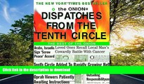 READ ONLINE Dispatches from the Tenth Circle: The Best of The Onion READ PDF FILE ONLINE